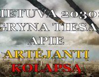 Lietuva 2030: Apokalipsė. Arba apie artėjantį kolapsą.