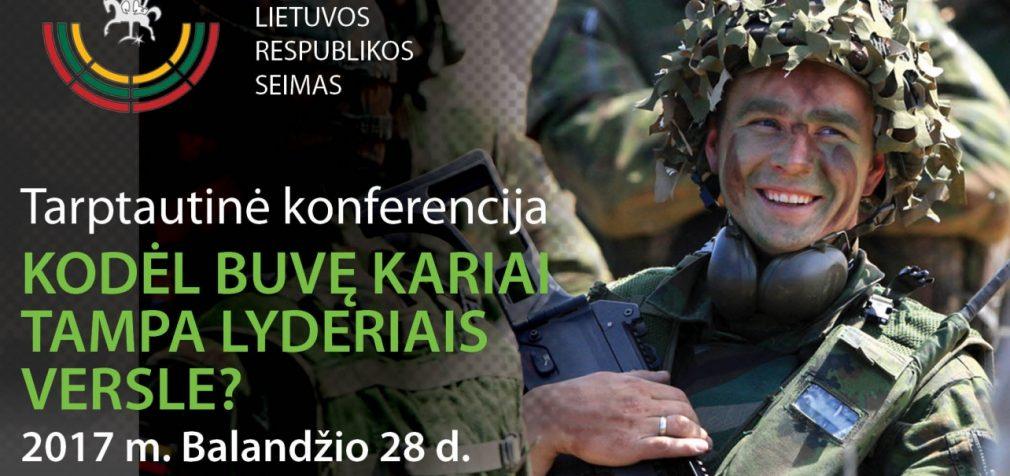 """Konferencija Seime: """"Kodėl buvę kariai tampa lyderiais versle?"""""""