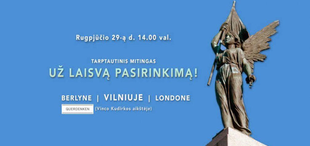 """Kvietimas šeštadienį į tarptautinį mitingą Vilniuje """"Už Laisvą Pasirinkimą"""""""