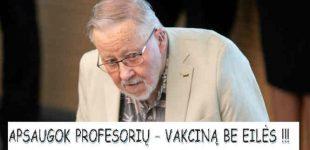 Apsaugokime profesorių – vakciną be eilės!!!